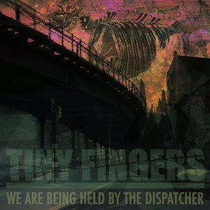 Image for 'We Are Being Held By The Dispatcher'