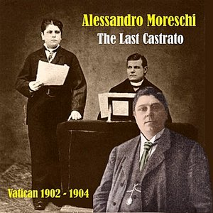 Image for 'Great Opera Singers / The Last Castrato / Vatican 1902 - 1904'