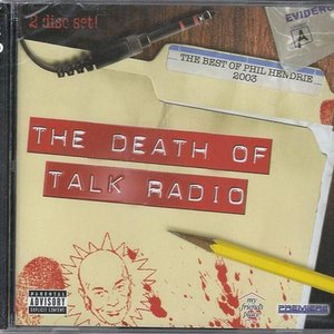 Image for 'The Best of Phil Hendrie 2003: The Death of Talk Radio (disc 1)'
