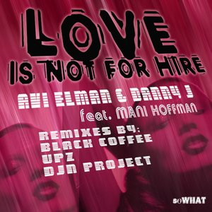 Image for 'Love Is Not For Hire feat. Mani Hoffman'