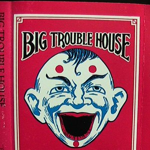Image for 'Big Trouble House'