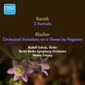 Image for 'Bartok, B.: 2 Portraits / Blacher, B.: Orchestral Variations On A Theme by Paganini (Berlin Radio Symphony, Fricsay) (1952, 1953)'