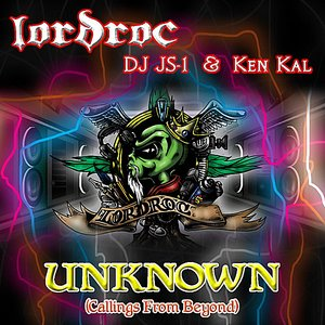 Image for 'Unknown (Callings from Beyond) (feat. DJ Js-1 & Ken Kal)'