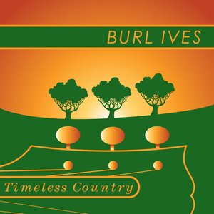Image for 'Timeless Country: Burl Ives'