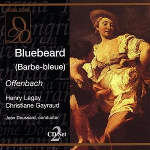 Image for 'Offenbach: Bluebeard (Barbe-bleue): Boulotte! Saperlotte!'