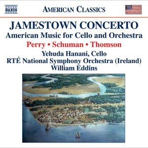 Image for 'Perry, W.: Jamestown Concerto / Schuman, W.: A Song of Orpheus / Thomson, V.: Cello Concerto'