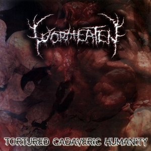 Image for 'Tortured Cadaveric Humanity'