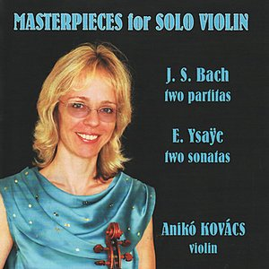 Image for 'Anikó Kovács performs Masterpieces for Solo Violin'