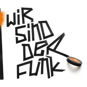 Image for 'Wir Sind Der Funk'