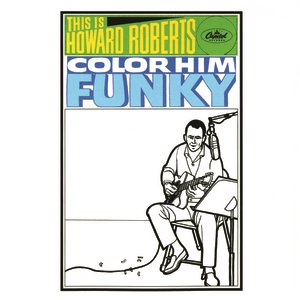 Image for 'This Is Howard Roberts Color Him Funky'