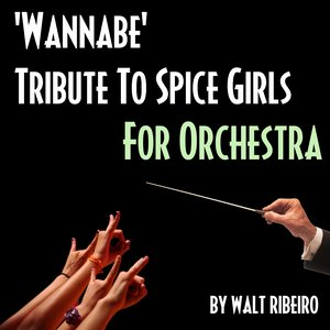 Image for 'Spice Girls 'Wannabe' For Orchestra'