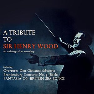 Image for 'A Tribute To Sir Henry Wood'