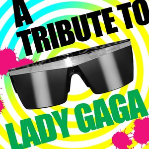Image for 'A Tribute To Lady GaGa'