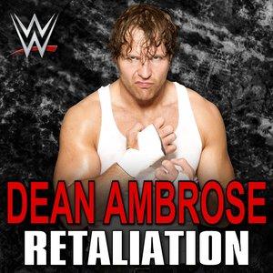 Image for 'WWE: Retaliation (Dean Ambrose) - Single'