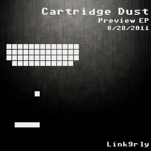 Image for 'Cartridge Dust [Preview EP - 8/28/2011]'