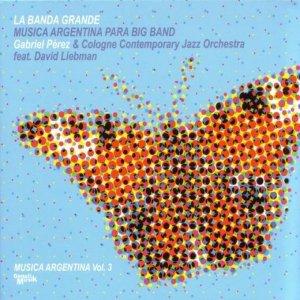 Image for 'La Banda Granda - Musica Argentina Vol.3 Gabriel Perez & CCJO'