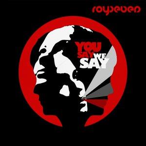 Bild für 'You Say, We Say'