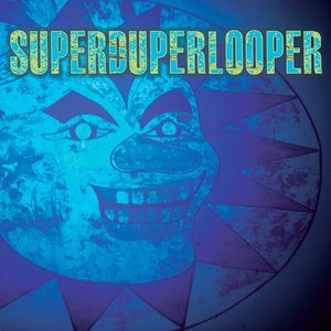 Image for 'Superduperlooper'