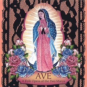 Image for 'Ave: A Folk Opera of the Two Marys'