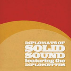 Image for 'The Diplomats of Solid Sound (Featuring the Dimplomettes)'
