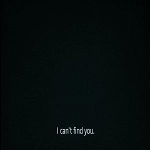 Imagen de 'I Can't Find You.'