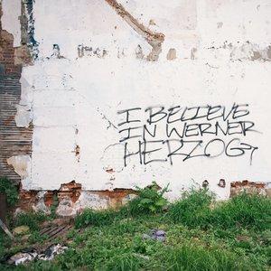 Image for 'I Believe In Werner Herzog'