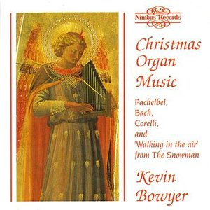 Image for 'Christmas Organ Music - Kevin Bowyer at the Organ of Chichester Cathedral'