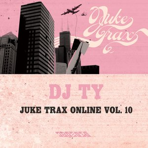 Image for 'Juke Trax Online Vol. 10'