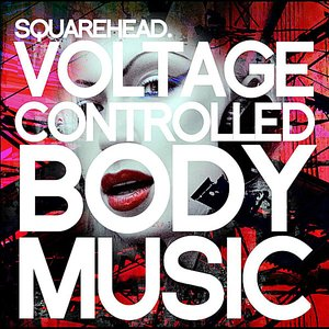 Image for 'Voltage Controlled Body Music'