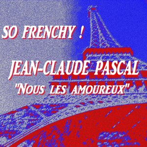 Image for 'So Frenchy : Jean-Claude Pascal 'Nous les amoureux' (Remastered)'