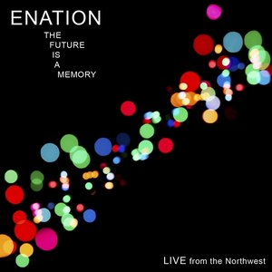 Image for 'The Future Is A Memory: Live From The Northwest'