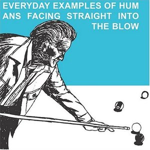 Image for 'Everyday Examples of Humans Facing into the Blow'