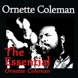 Image for 'The Essential Ornette Coleman'