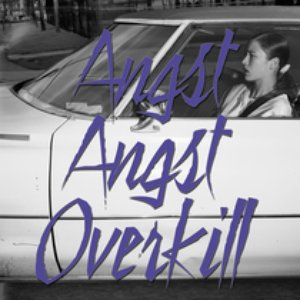 Image for 'Angst Angst Overkill'
