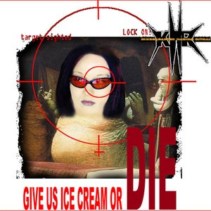 Image for 'Give Us Ice Cream... OR DIE'