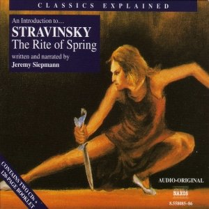 Image for 'Classics Explained: STRAVINSKY - The Rite of Spring (Siepmann)'