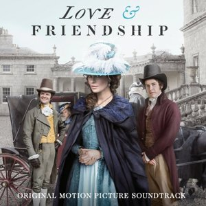 Image for 'Love & Friendship (Original Motion Picture Soundtrack)'