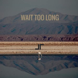 Image for 'Wait Too Long EP'