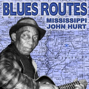 Image for 'Blues Routes Mississippi John Hurt'