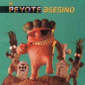 Image for 'El Peyote Asesino'