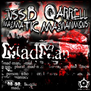 Image for 'Juss B, Qarrell feat Magmatic Magnanimous - MadMan'