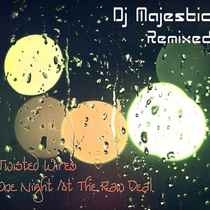 Immagine per 'Dj Majestic Remixed Twisted Wires (One Night At The Raw Deal Nostalgia Remix) 2011'