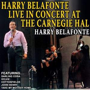 Image for 'Harry Belafonte Live In Concert At The Carnegie Hall (Remastered)'