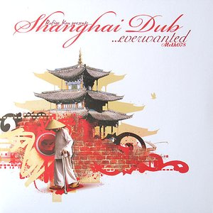 Image for 'Shanghai Dub / Everwanted'