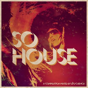 Image pour 'So House Mixed by Léo Cuenca'