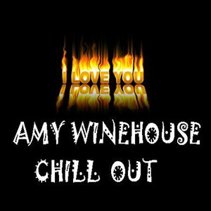 Image for 'Chill Out Amy Winehouse'