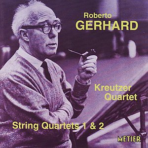 Image for 'Gerhard: String Quartets Nos.1 & 2 - Kreutzer Quartet'
