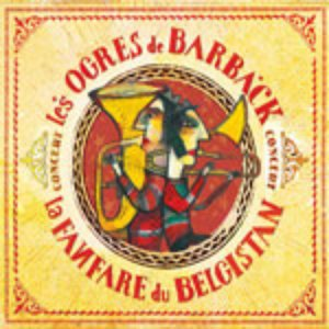 Bild för 'Les Ogres De Barback - La Fanfare Du Belgistan'