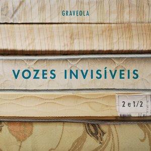 Imagen de 'Vozes Invisíveis (2 e 1/2)'