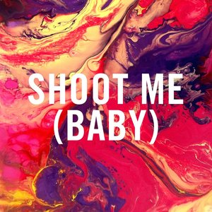 Image for 'Shoot Me (Baby)'